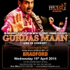 GURDAS MAAN – Live in Concert on Wednesday 15th April 2015 at St. George's Hall, Bridge Street, Bradford. BD1 1JT