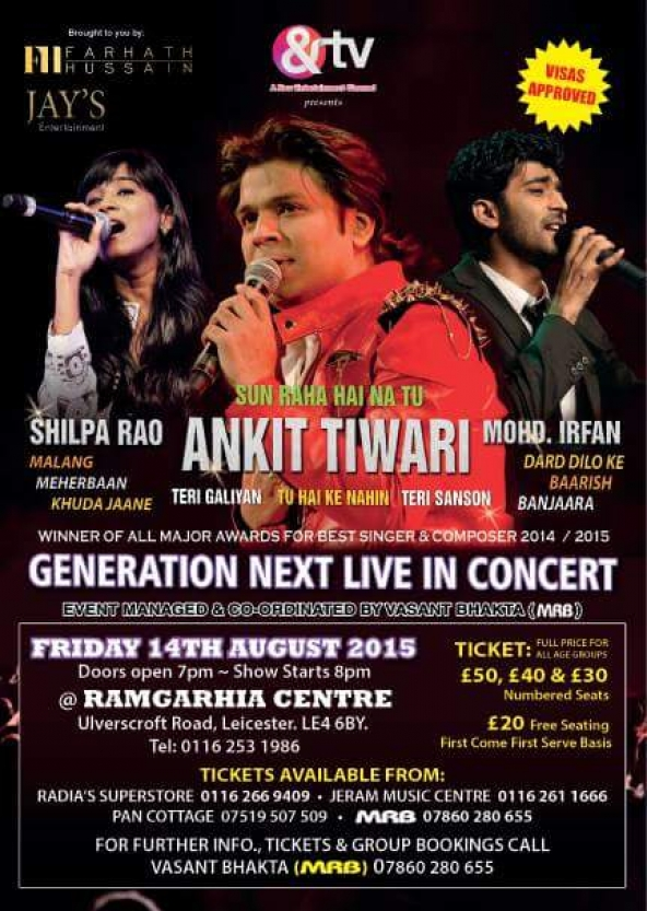 Rescheduled – Ankit Tiwari Generation Next Live in Concert to Friday 14th August 2015 at Ramgarhia Centre, Ulverscroft Road, Leicester LE4 6BY