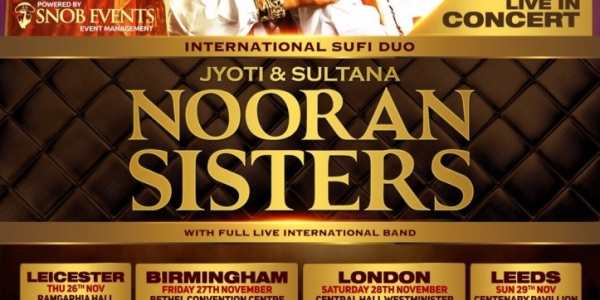 Jyoti & Sultana Nooran Sisters Live in Concert on Thursday 26th at Leicester, Friday 27th at Birmingham, Saturday 28th at London & Sunday 29th November 2015 at Leeds