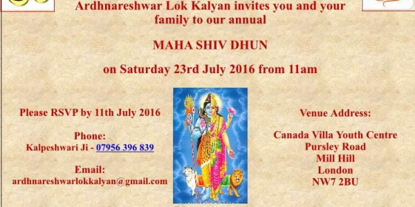 Maha Shiv Dhun on Saturday 23rd July 2016 at Canada Villa Youth Centre, Pursley Road, Mill Hill, London NW7 2BU