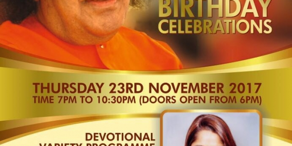 Bhagawan Sri Sathya Sai Baba's Birthday Celebrations with Mahalakshmi Iyer on Thursday 23rd November 2017 at Harrow Leisure Centre, Byron Hall, Christchurch Avenue, Harrow HA3 5BD