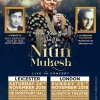 Nitin Mukesh Live in Concert on Saturday 24th November 2018 at De Montfort Hall, Leicester & on Sunday 25th November 2018 at Aldwych Theatre, London WC2B 4DF